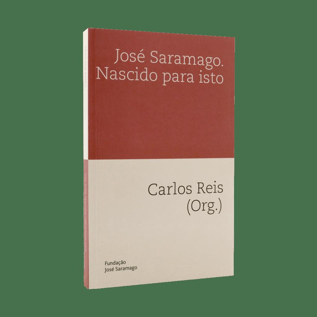 José Saramago. Nascido para isto